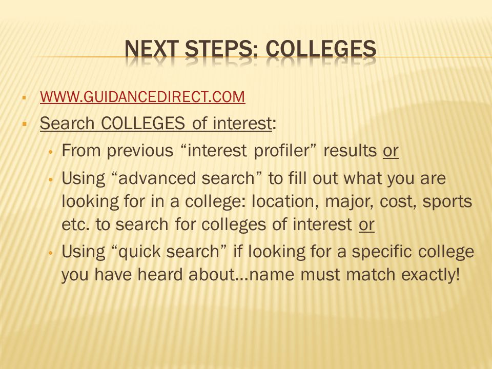  WWW.GUIDANCEDIRECT.COM WWW.GUIDANCEDIRECT.COM  Online searches are one way to find scholarships  Guidance Direct has its own scholarship search engine  Click on Scholarship Search  Click on Advanced scholarship search or Quick Search if you know the name of a scholarship you are looking for  For Advanced scholarship search complete information (if looking for a very specific scholarship just select that information alone)  Template search looks for specific NYS scholarships