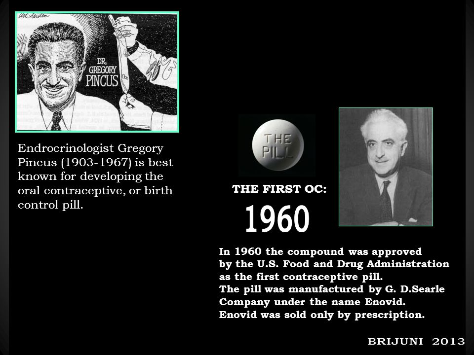 Endrocrinologist Gregory Pincus (1903-1967) is best known for developing the oral contraceptive, or birth control pill.