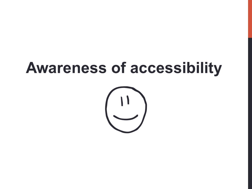Awareness of accessibility