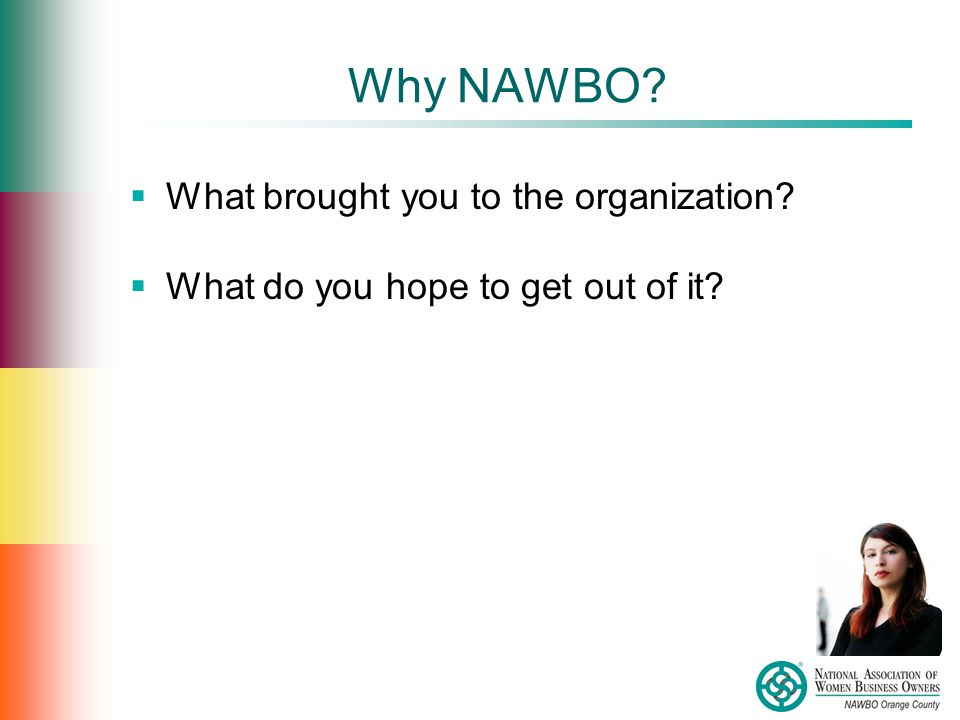 Why NAWBO  What brought you to the organization  What do you hope to get out of it