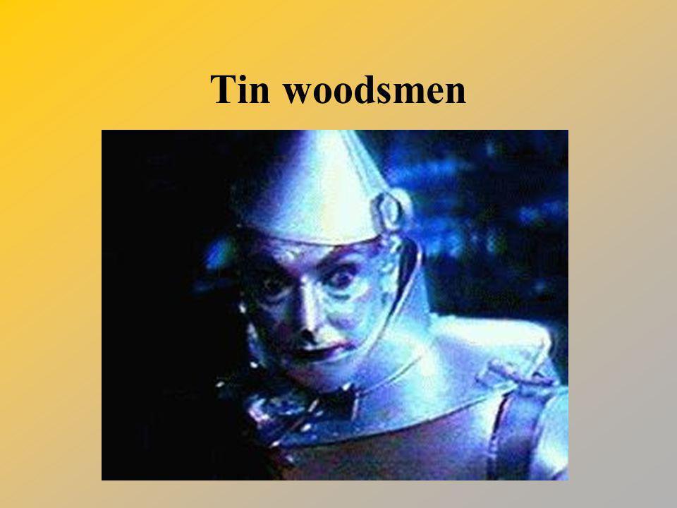 Tin woodsmen