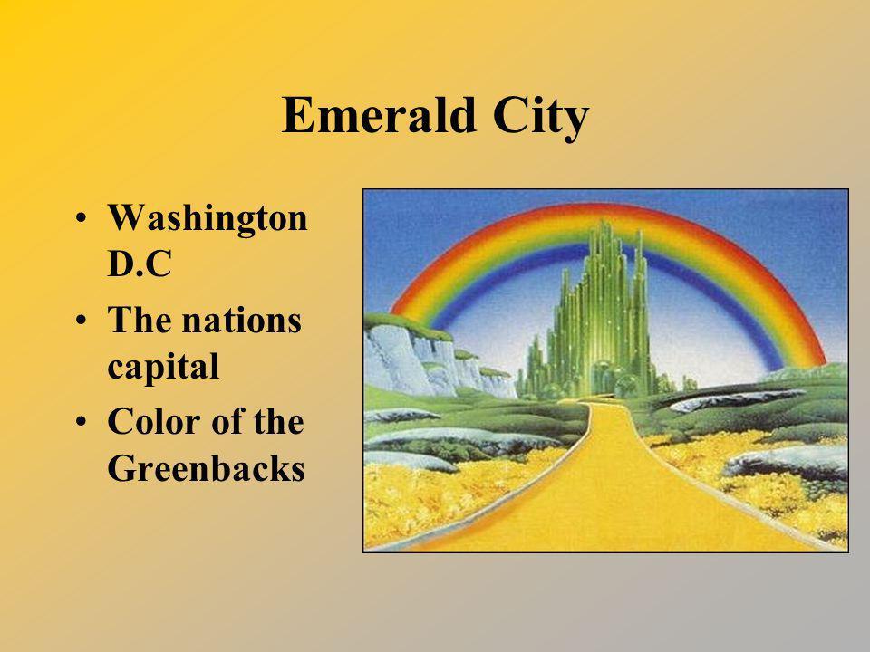 Emerald City Washington D.C The nations capital Color of the Greenbacks