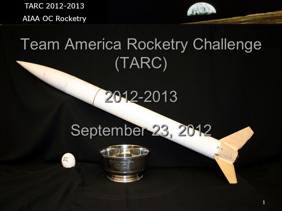 1 Team America Rocketry Challenge (TARC) 2012-2013 September 23, 2012 TARC 2012-2013 AIAA OC Rocketry
