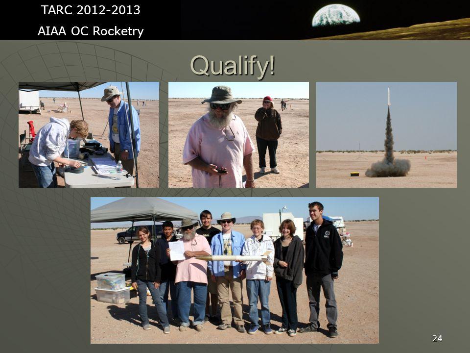 24 Qualify! TARC 2012-2013 AIAA OC Rocketry