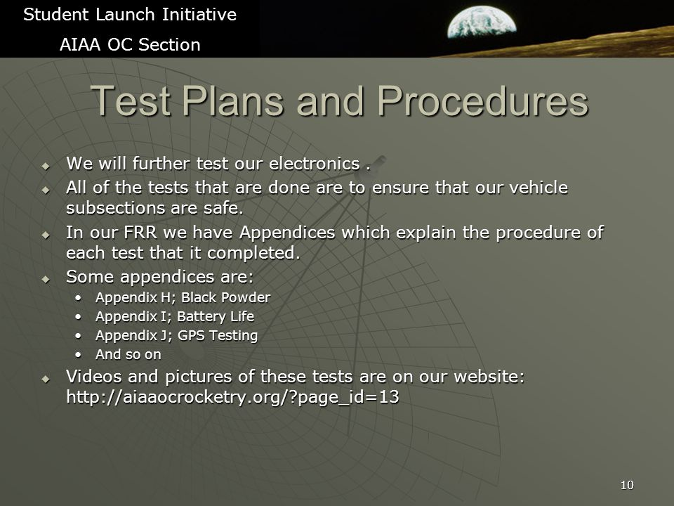 Test Plans and Procedures  We will further test our electronics.