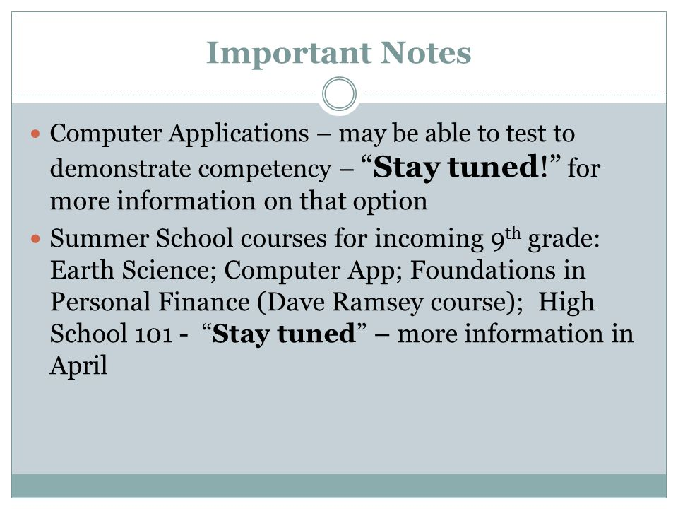 """Important Notes Computer Applications – may be able to test to demonstrate competency – """"Stay tuned!"""" for more information on that option Summer Schoo"""