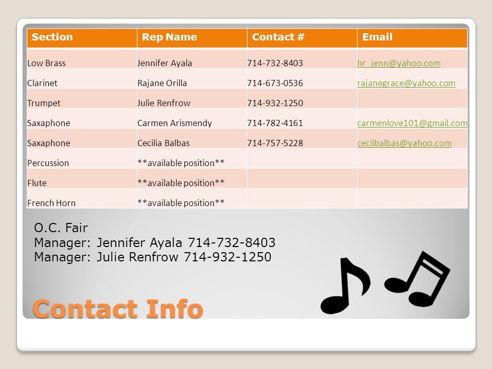 Contact Info SectionRep NameContact #Email Low BrassJennifer Ayala714-732-8403hr_jenn@yahoo.com ClarinetRajane Orilla714-673-0536rajanegrace@yahoo.com TrumpetJulie Renfrow714-932-1250 SaxaphoneCarmen Arismendy714-782-4161carmenlove101@gmail.com SaxaphoneCecilia Balbas714-757-5228cecilbalbas@yahoo.com Percussion**available position** Flute**available position** French Horn**available position** O.C.