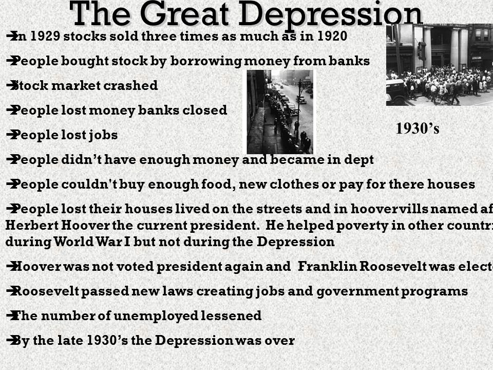 The Great Depression was a horrible thing that tore up the nation with poverty. It all started when the stock market crashed in 1929. About 3 1/2 year