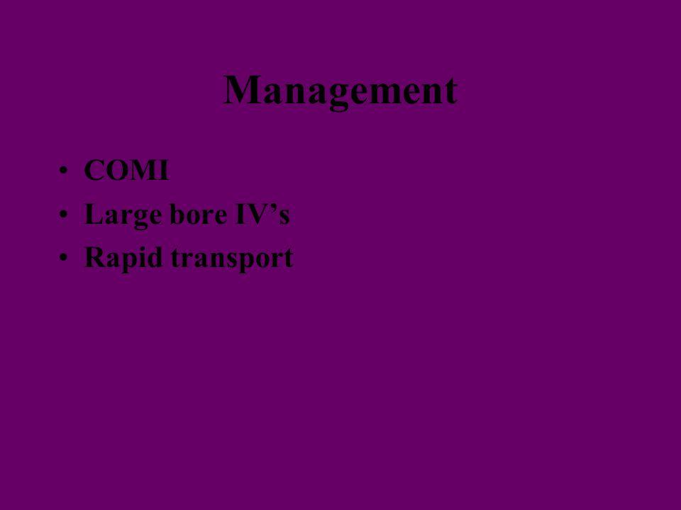 Management COMI Large bore IV's Rapid transport