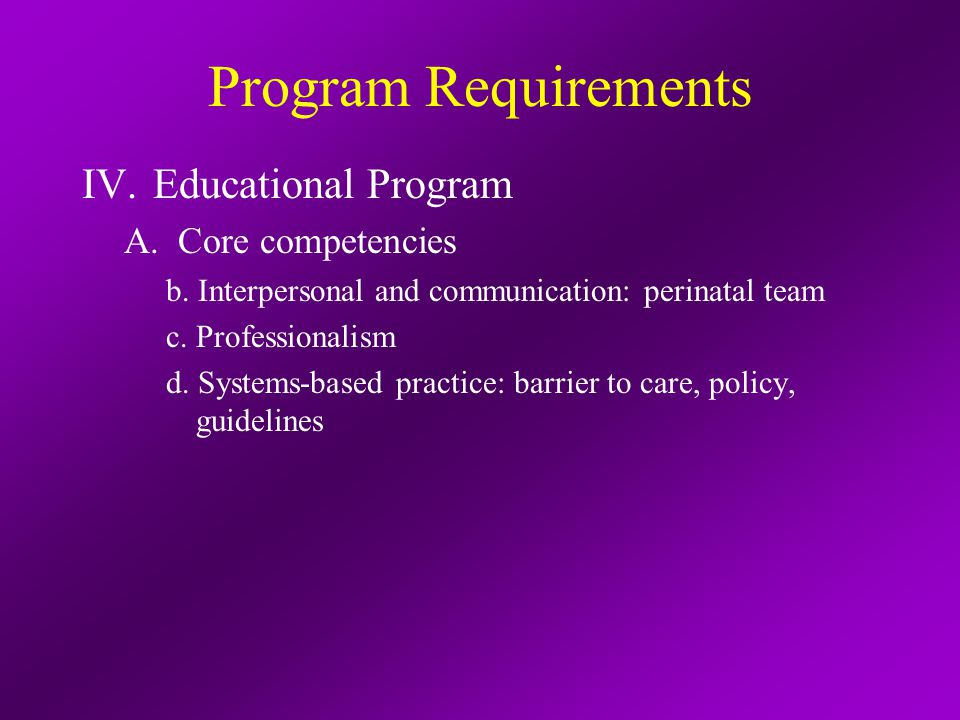 Program Requirements IV. Educational Program A.Core competencies b.