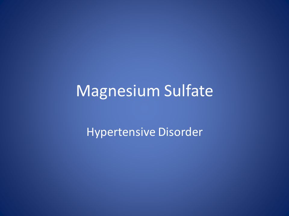 Magnesium Sulfate Hypertensive Disorder