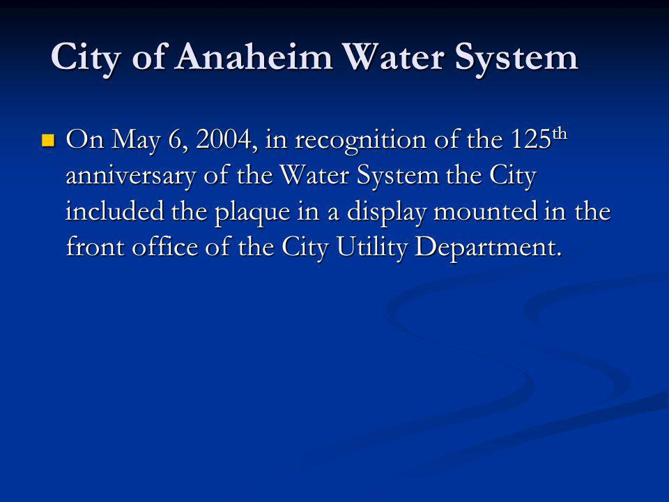 On May 6, 2004, in recognition of the 125 th anniversary of the Water System the City included the plaque in a display mounted in the front office of