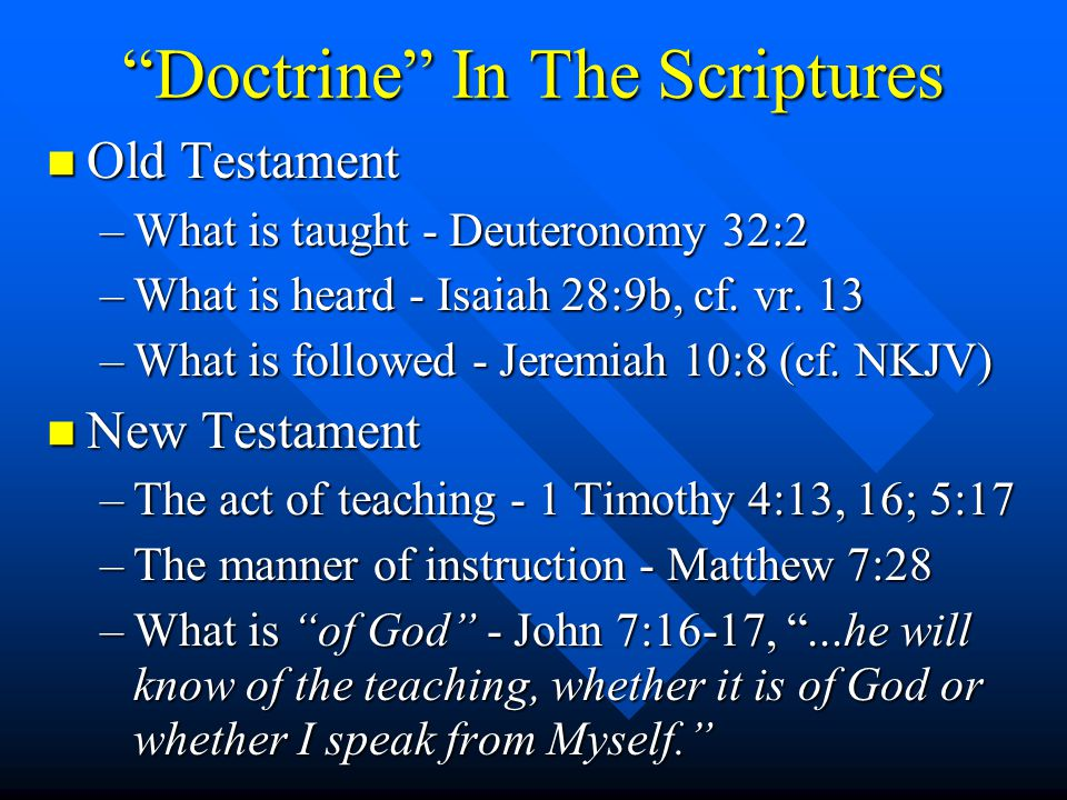 Doctrine In The Scriptures n Old Testament –What is taught - Deuteronomy 32:2 –What is heard - Isaiah 28:9b, cf.