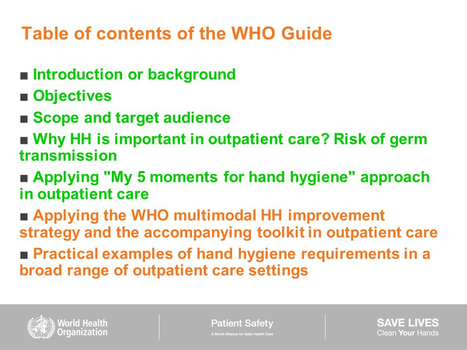Table of contents of the WHO Guide ■ Introduction or background ■ Objectives ■ Scope and target audience ■ Why HH is important in outpatient care? Ris