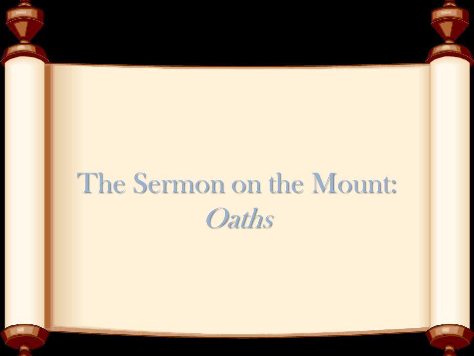 The Sermon on the Mount: Oaths
