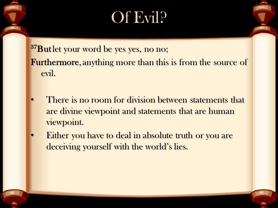 Of Evil.