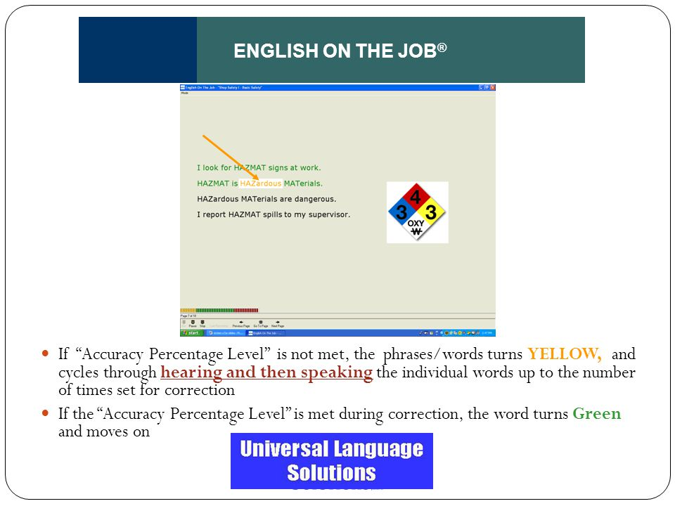 """ENGLISH ON THE JOB ® If """"Accuracy Percentage Level"""" is not met, the phrases/words turns YELLOW, and cycles through hearing and then speaking the indiv"""