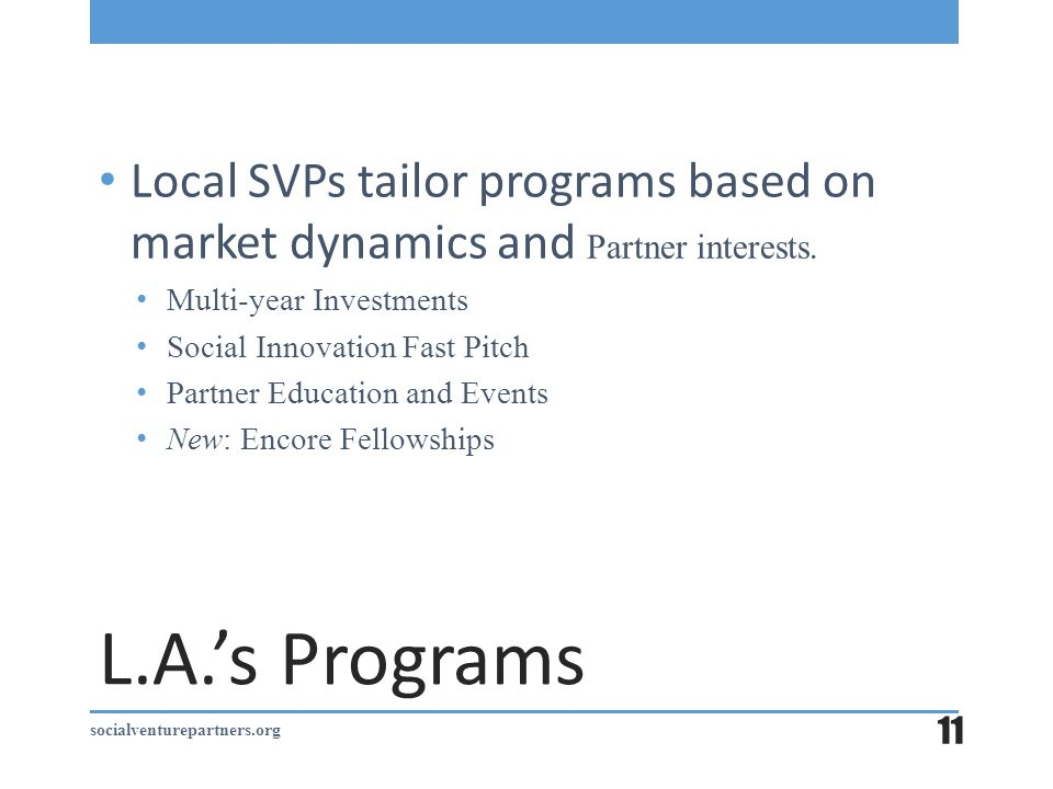 L.A.'s Programs Local SVPs tailor programs based on market dynamics and Partner interests.