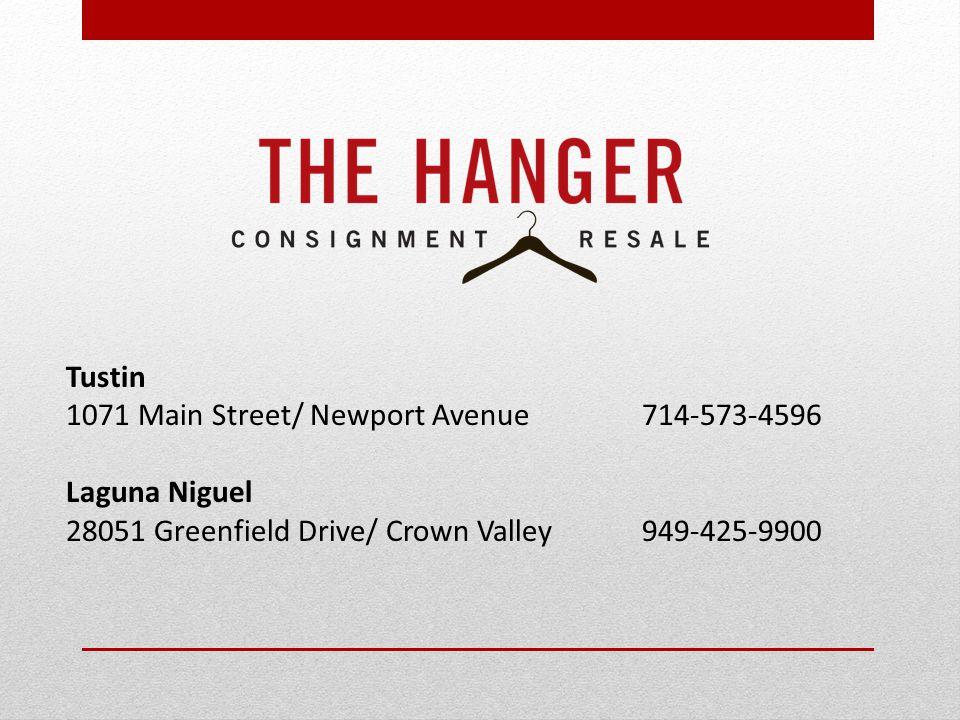 Tustin 1071 Main Street/ Newport Avenue714-573-4596 Laguna Niguel 28051 Greenfield Drive/ Crown Valley949-425-9900