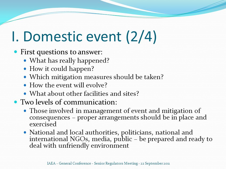 I. Domestic event (2/4) First questions to answer: What has really happened.
