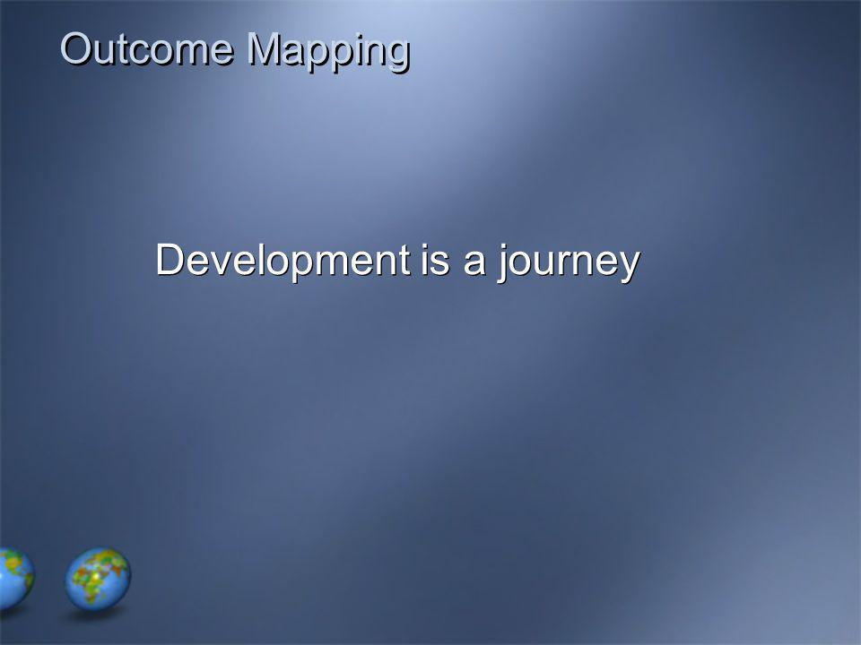 Outcome Mapping Development is a journey