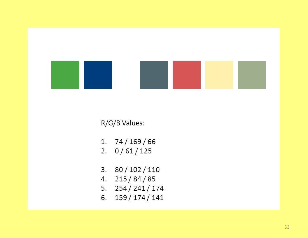 R/G/B Values: 1.74 / 169 / 66 2.0 / 61 / 125 3.80 / 102 / 110 4.215 / 84 / 85 5.254 / 241 / 174 6.159 / 174 / 141 53