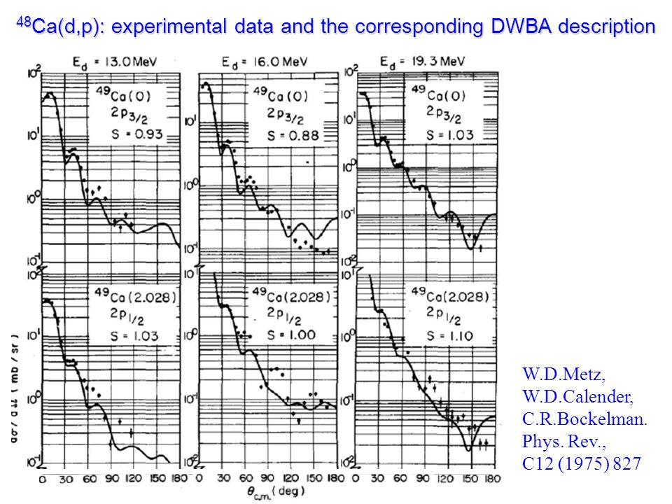 48 Ca(d,p): experimental data and the corresponding DWBA description W.D.Metz, W.D.Calender, C.R.Bockelman.