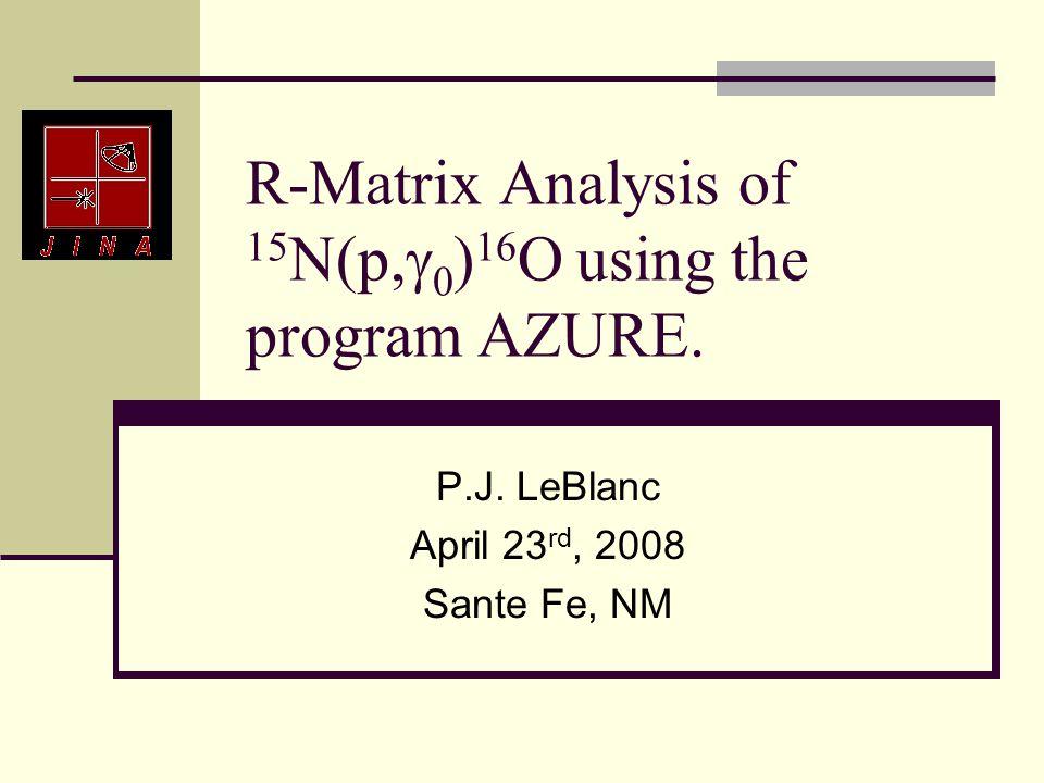 R-Matrix Analysis of 15 N(p,  0 ) 16 O using the program AZURE.