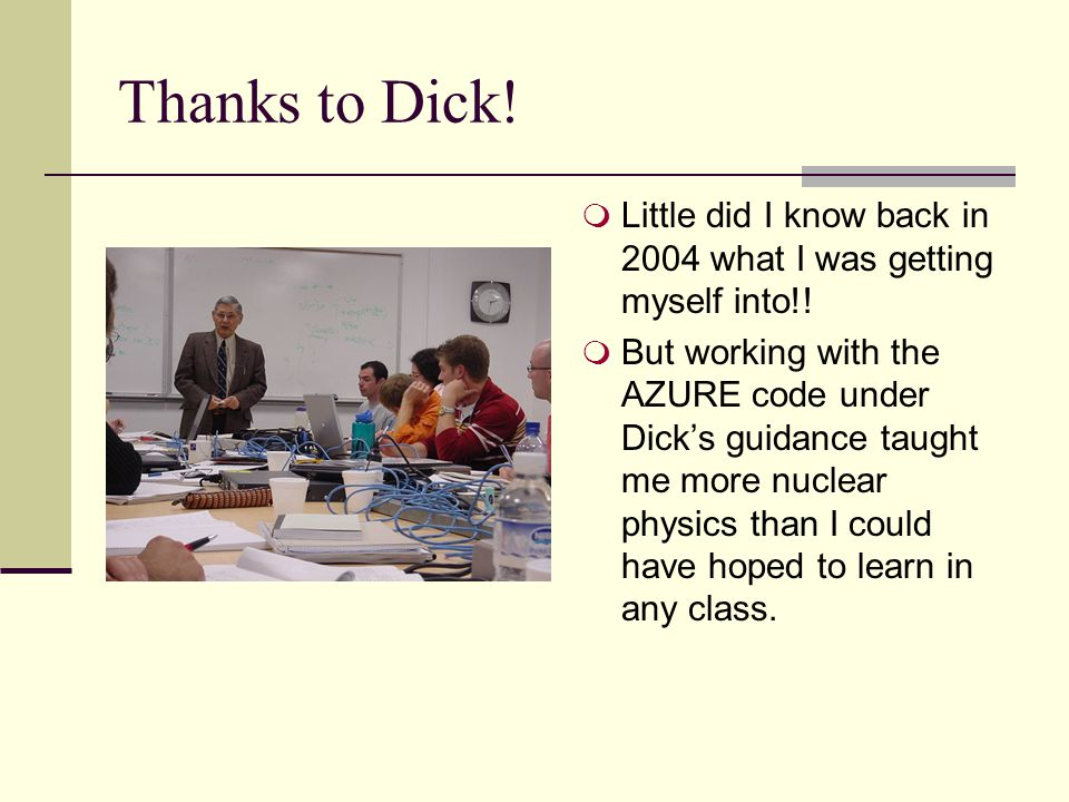 Thanks to Dick.  Little did I know back in 2004 what I was getting myself into!.