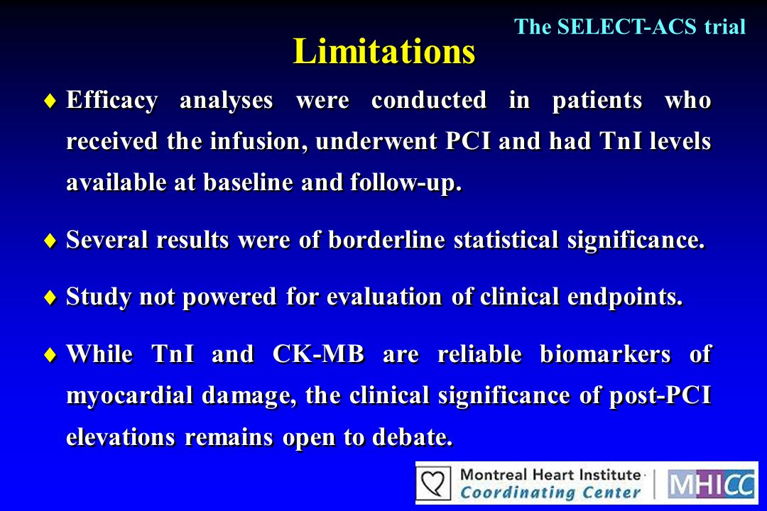 Limitations  Efficacy analyses were conducted in patients who received the infusion, underwent PCI and had TnI levels available at baseline and follo