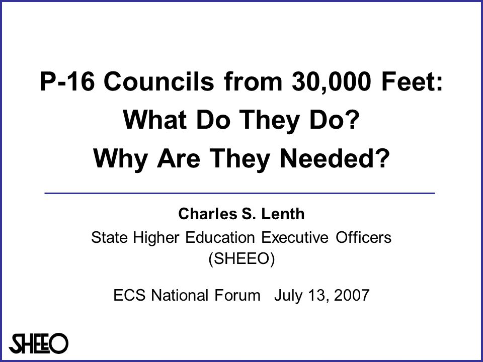 P-16 Councils from 30,000 Feet: What Do They Do. Why Are They Needed.