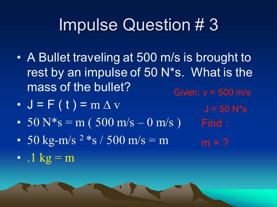 Impulse Question #2 A 0.10 Kg model rocket's engine is designed to deliver an impulse of 6.0 N*s. If the rocket engine burns for 0.75 s, what is the a