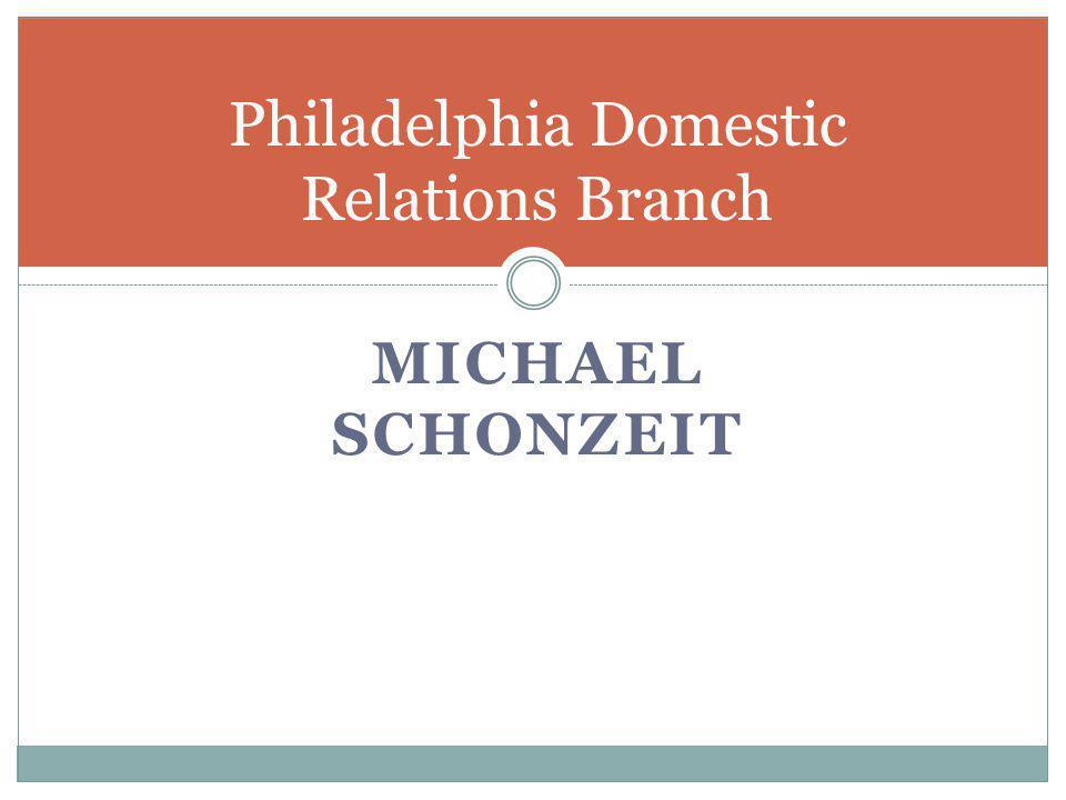 MICHAEL SCHONZEIT Philadelphia Domestic Relations Branch