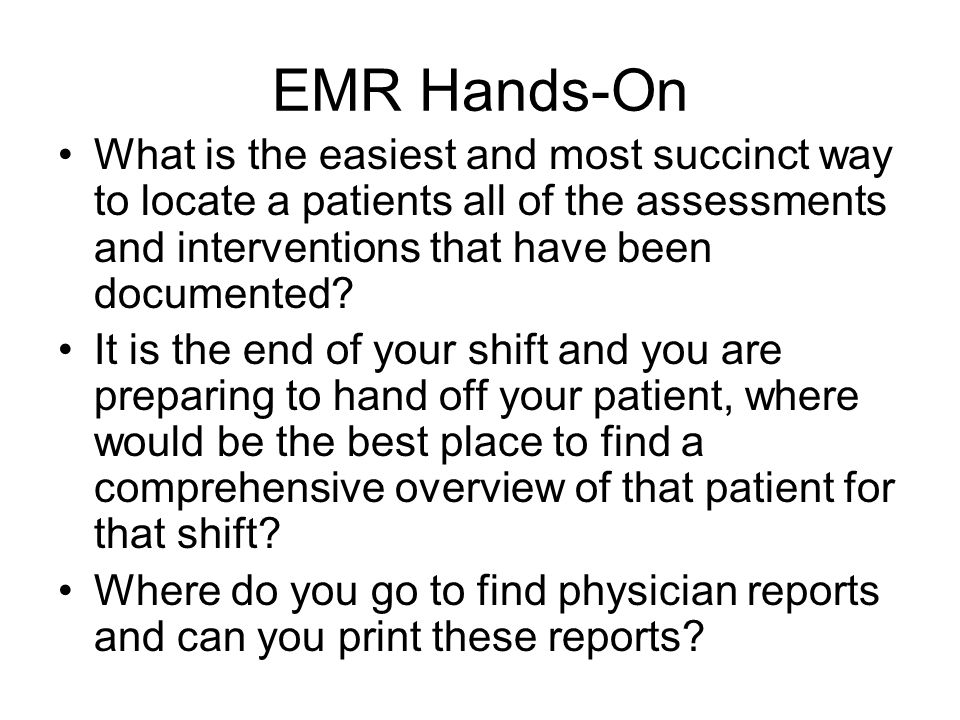 EMR Hands-On What is the easiest and most succinct way to locate a patients all of the assessments and interventions that have been documented? It is