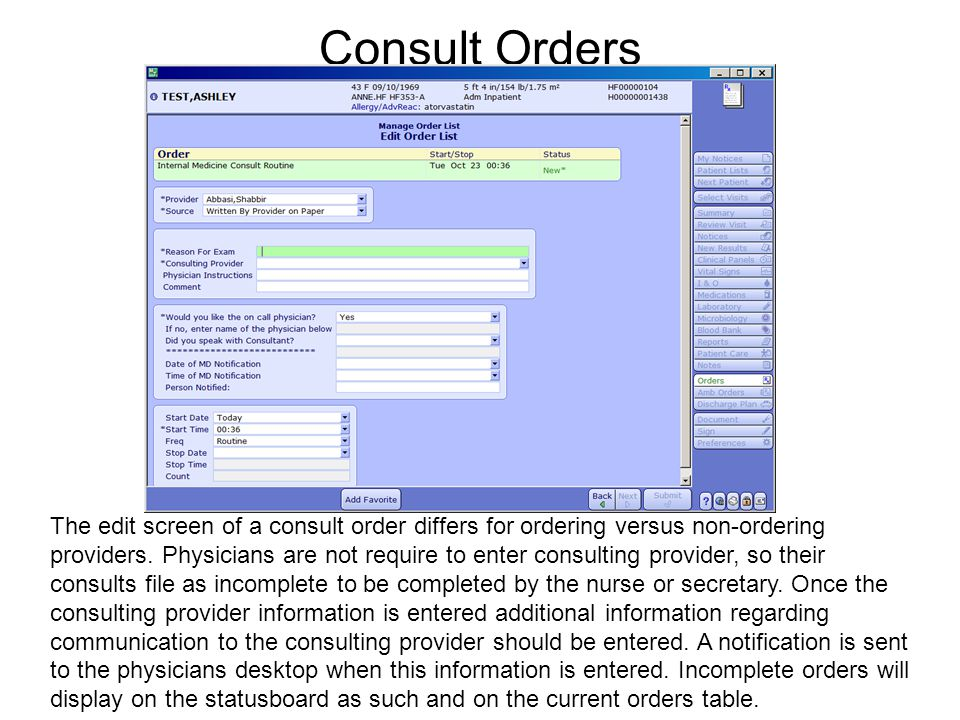 Consult Orders The edit screen of a consult order differs for ordering versus non-ordering providers. Physicians are not require to enter consulting p