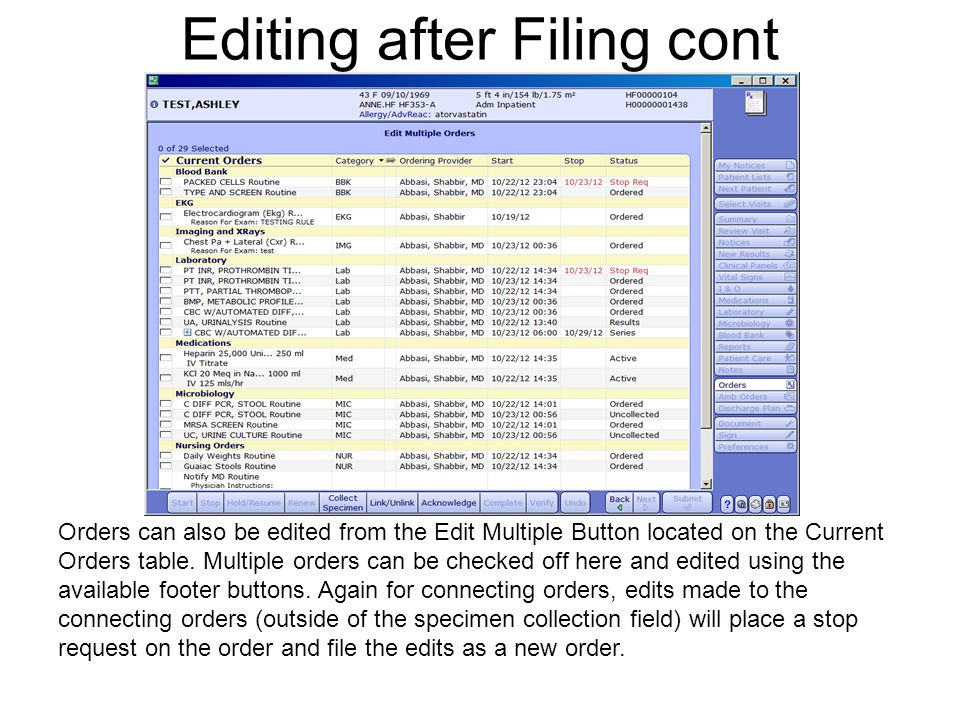 Editing after Filing cont Orders can also be edited from the Edit Multiple Button located on the Current Orders table. Multiple orders can be checked