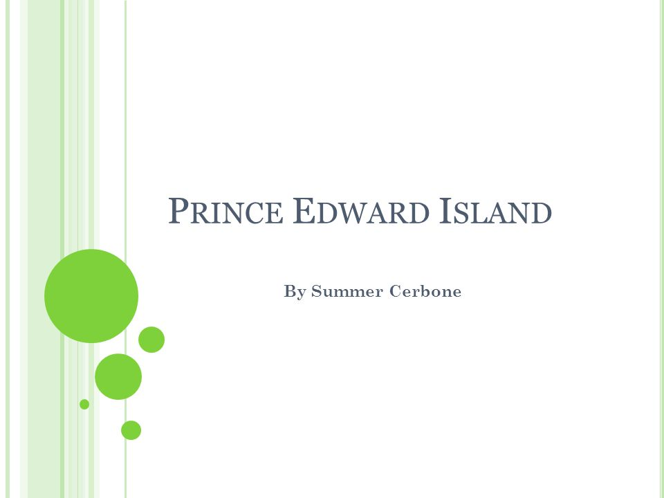 I NTRODUCTION Prince Edward Island is located in the North- Eastern part of Canada.