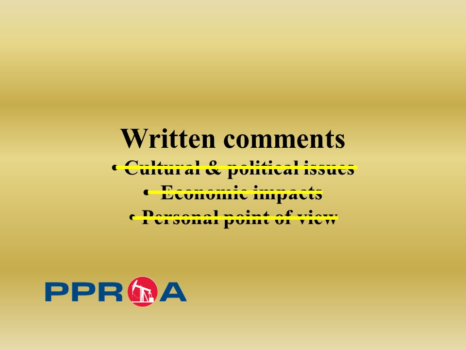 Written comments Cultural & political issues Economic impacts Personal point of view