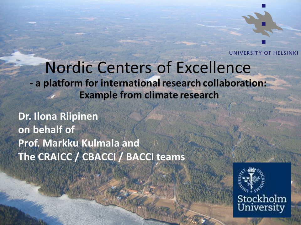 Nordic Centers of Excellence - a platform for international research collaboration: Example from climate research Dr.