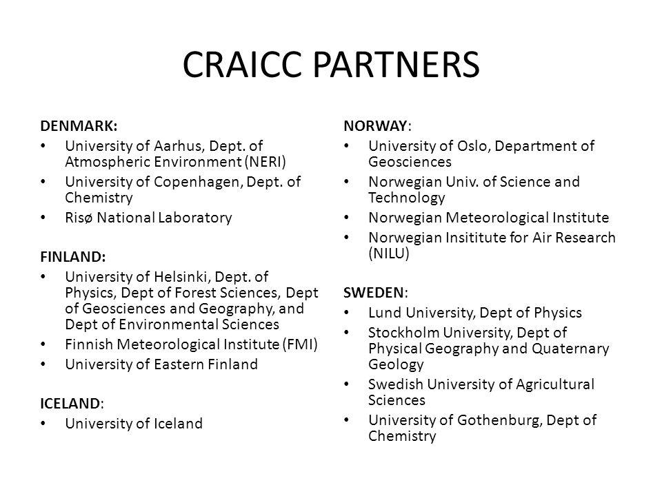 CRAICC PARTNERS DENMARK: University of Aarhus, Dept. of Atmospheric Environment (NERI) University of Copenhagen, Dept. of Chemistry Risø National Labo