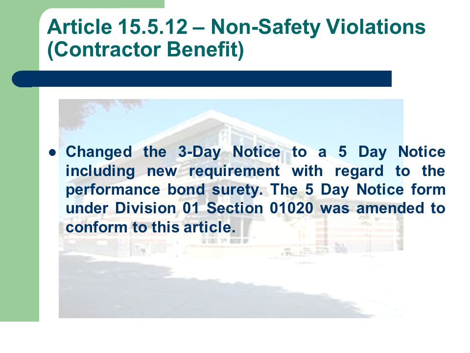 Article 15.5.12 – Non-Safety Violations (Contractor Benefit) Changed the 3-Day Notice to a 5 Day Notice including new requirement with regard to the performance bond surety.