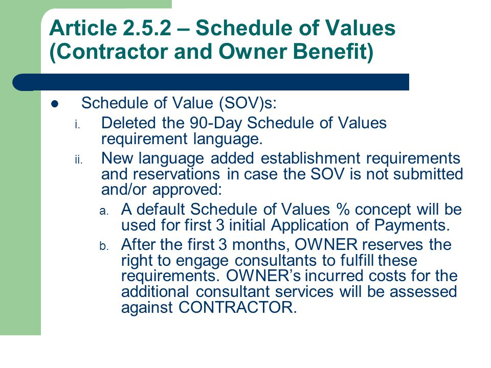 Article 2.5.2 – Schedule of Values (Contractor and Owner Benefit) Schedule of Value (SOV)s: i.