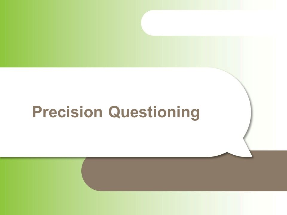 Precision Questioning