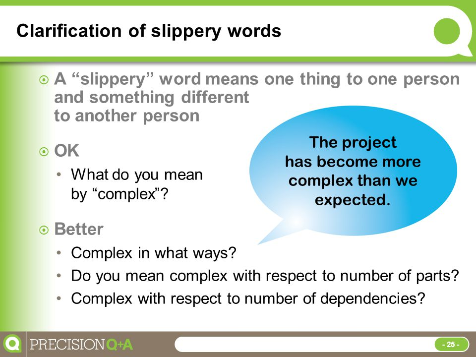Clarification of slippery words  A slippery word means one thing to one person and something different to another person  OK What do you mean by complex .