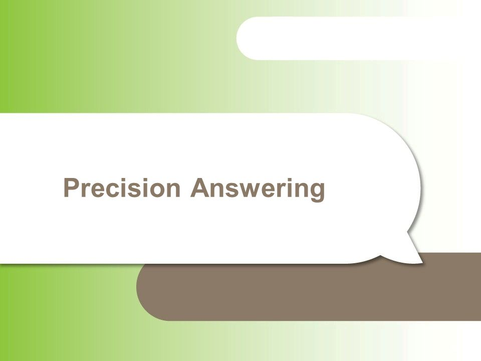 Precision Answering - 52 -