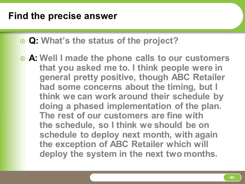 Find the precise answer  Q: What's the status of the project.