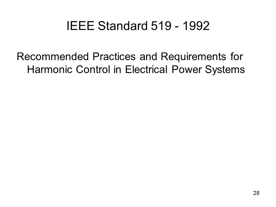 28 IEEE Standard 519 - 1992 Recommended Practices and Requirements for Harmonic Control in Electrical Power Systems