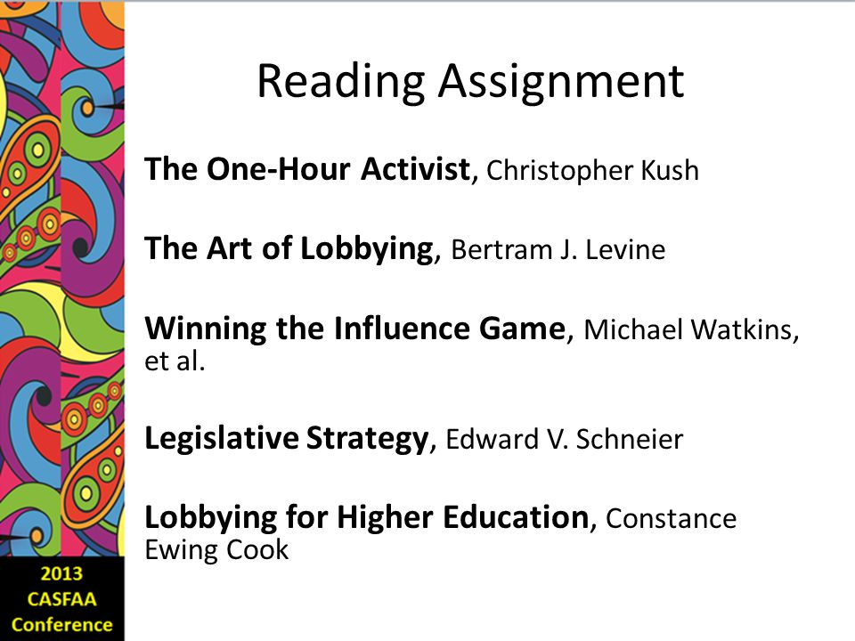 Reading Assignment The One-Hour Activist, Christopher Kush The Art of Lobbying, Bertram J.