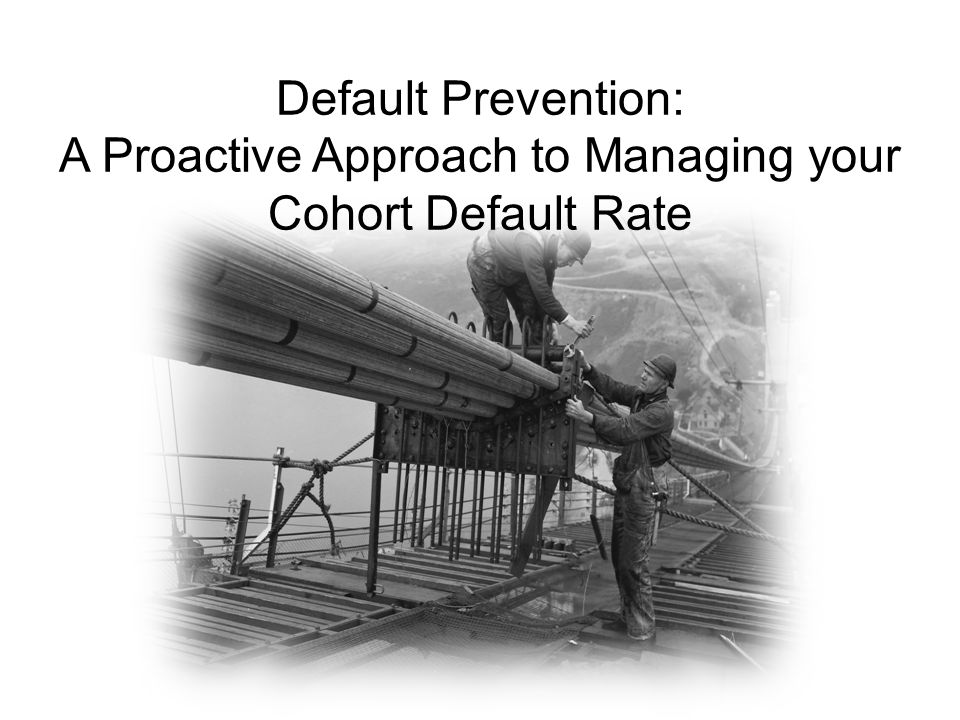 Default Prevention: A Proactive Approach to Managing your Cohort Default Rate