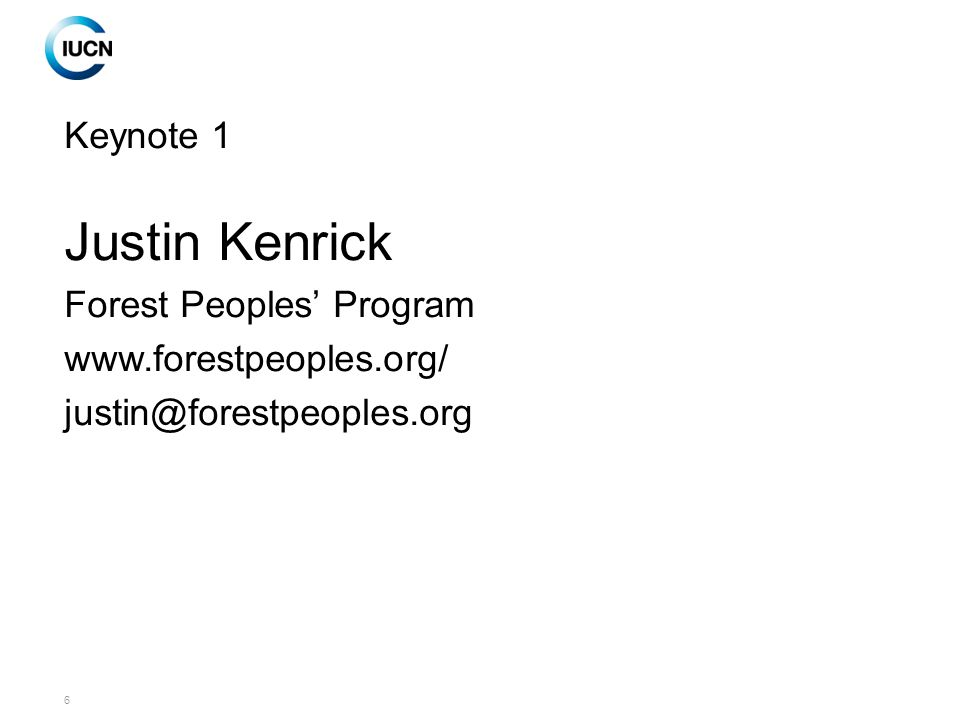 6 Keynote 1 Justin Kenrick Forest Peoples' Program